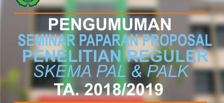PENGUMUMAN : PAPARAN PROPOSAL PENELITIAN REGULER SKEMA PAL & PALK TA. 2018/2019